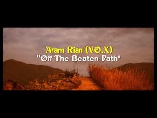 Aram Rian (VO.X) - Off the Beaten Track